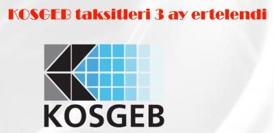 KOSGEB taksitleri 3 ay ertelendi